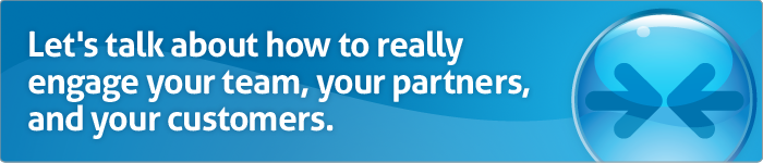 Engage U. Banner: Let's talk about how to really engage your team, your partners, and your customers.